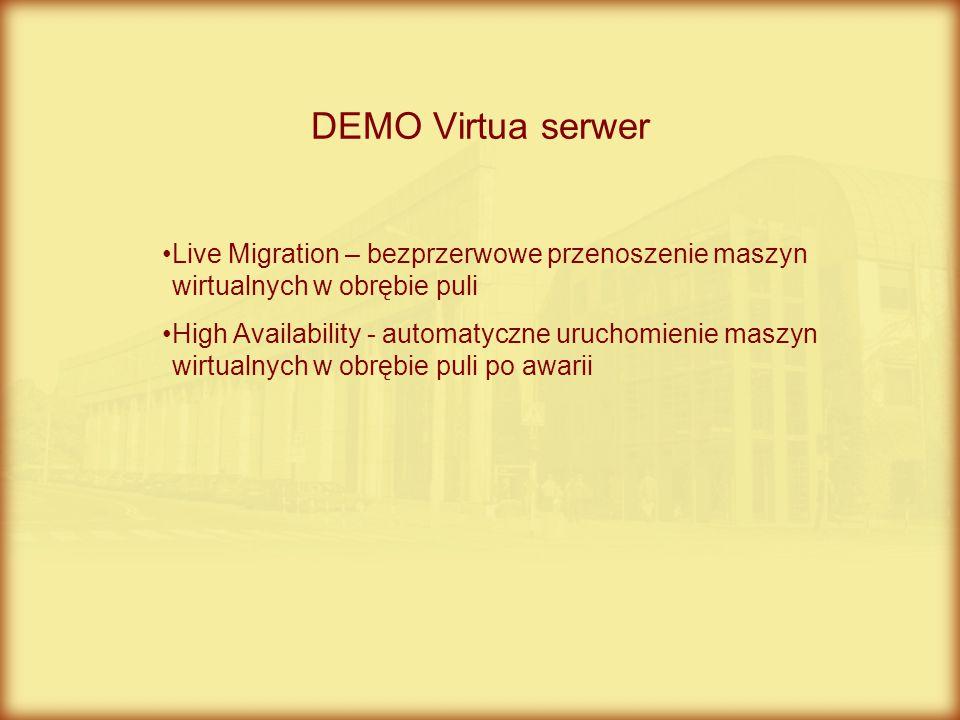 DEMO Virtua serwer Live Migration – bezprzerwowe przenoszenie maszyn wirtualnych w obrębie puli.