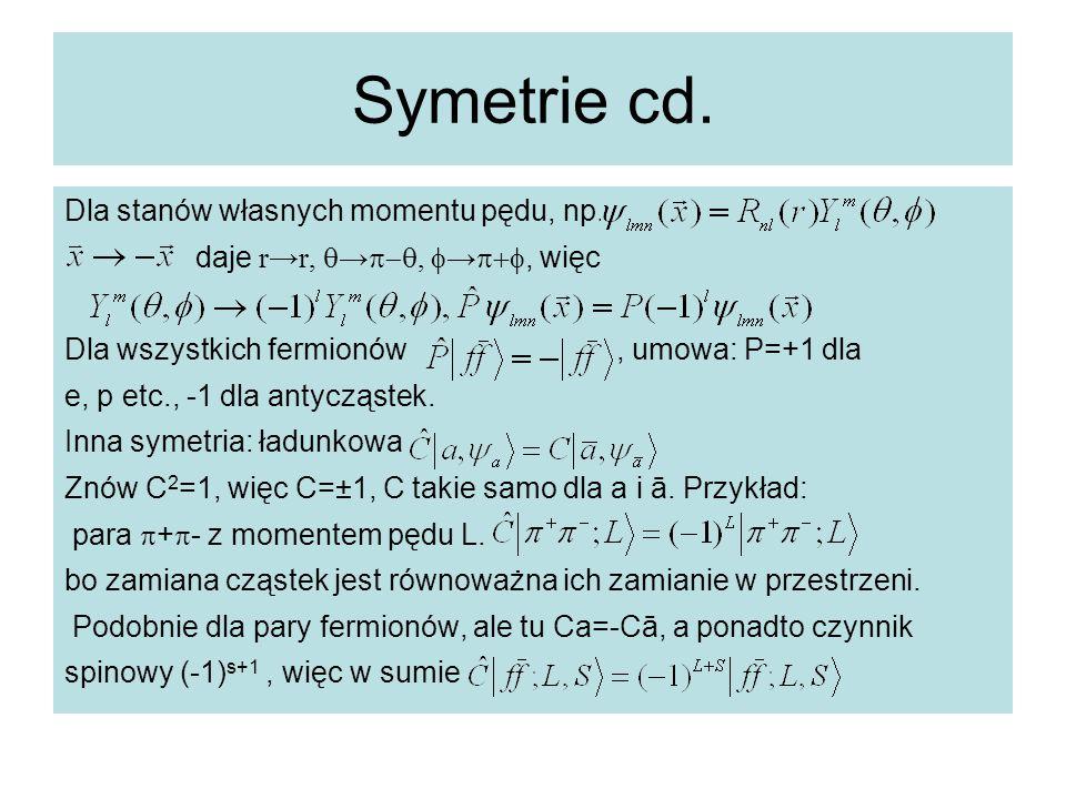 Symetrie cd. Dla stanów własnych momentu pędu, np.