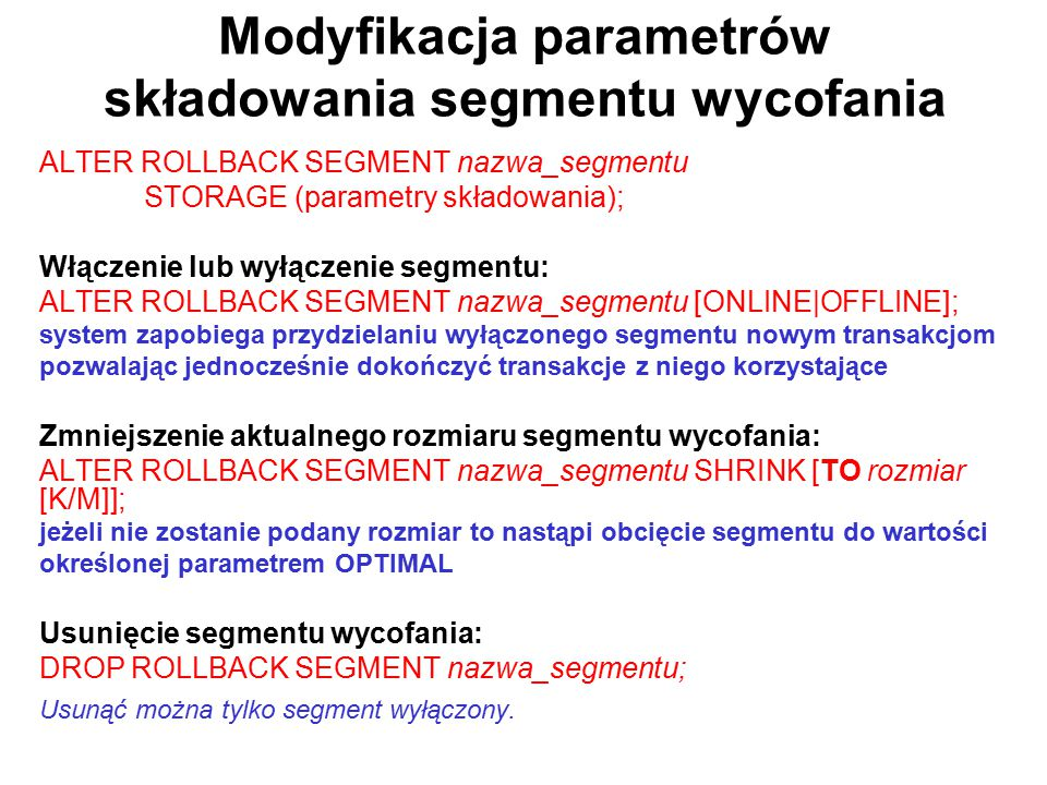 Modyfikacja parametrów składowania segmentu wycofania