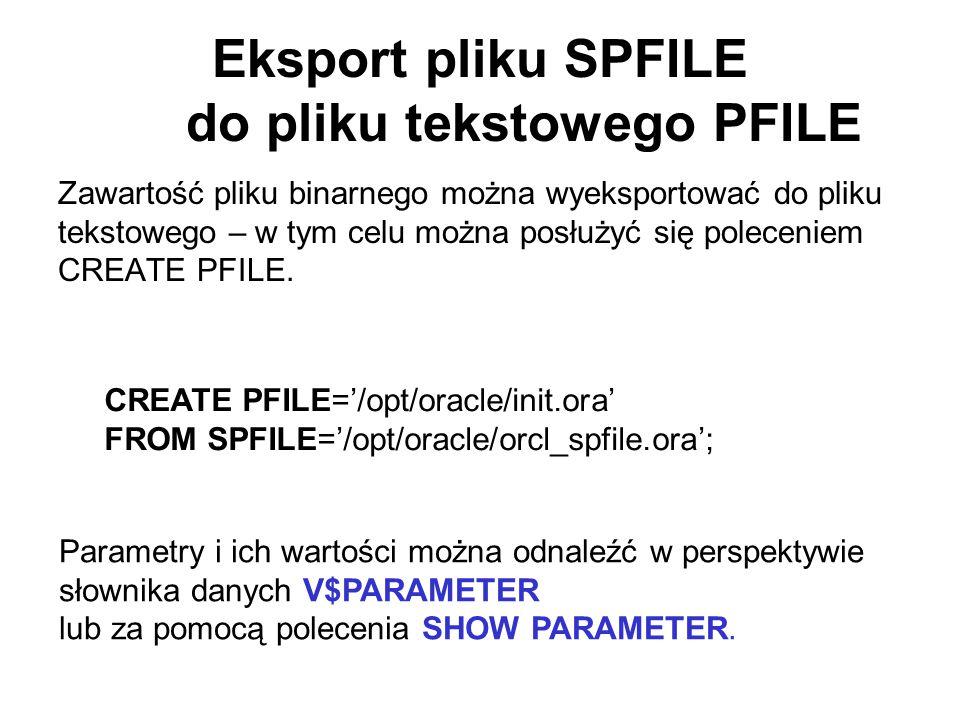 Eksport pliku SPFILE do pliku tekstowego PFILE