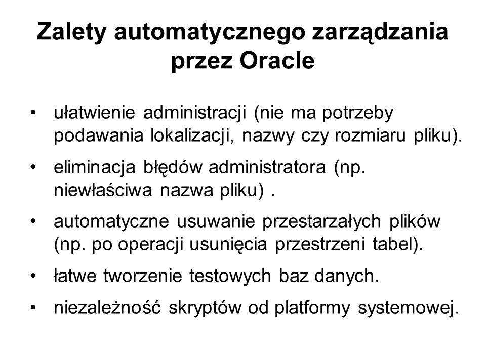 Zalety automatycznego zarządzania przez Oracle