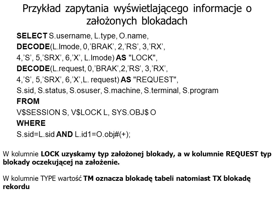 Przykład zapytania wyświetlającego informacje o założonych blokadach