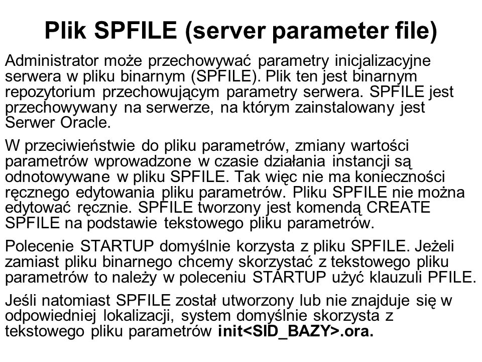 Plik SPFILE (server parameter file)