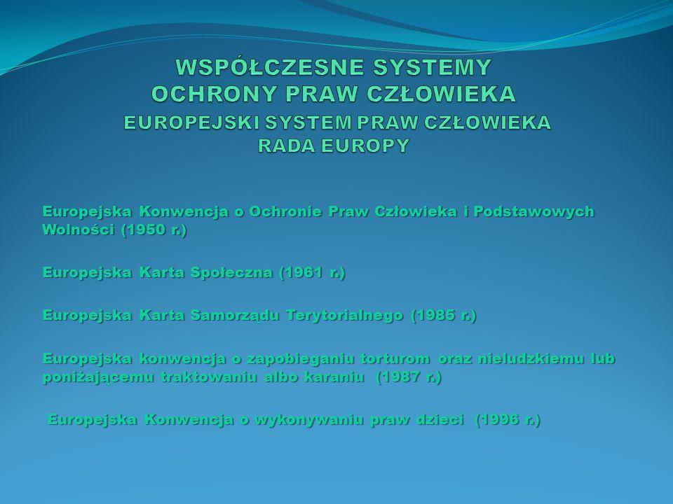 WSPÓŁCZESNE SYSTEMY OCHRONY PRAW CZŁOWIEKA EUROPEJSKI SYSTEM PRAW CZŁOWIEKA RADA EUROPY