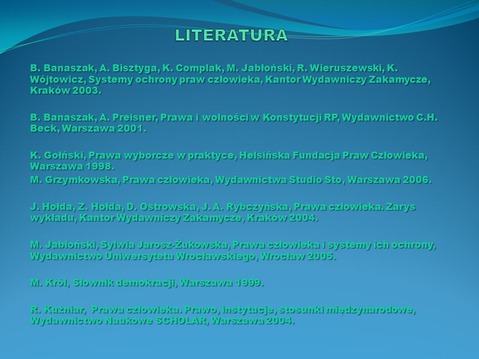 B. Banaszak, A. Bisztyga, K. Complak, M. Jabłoński, R. Wieruszewski, K