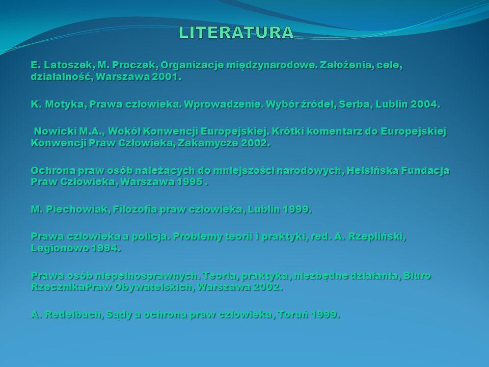 LITERATURA E. Latoszek, M. Proczek, Organizacje międzynarodowe. Założenia, cele, działalność, Warszawa 2001.