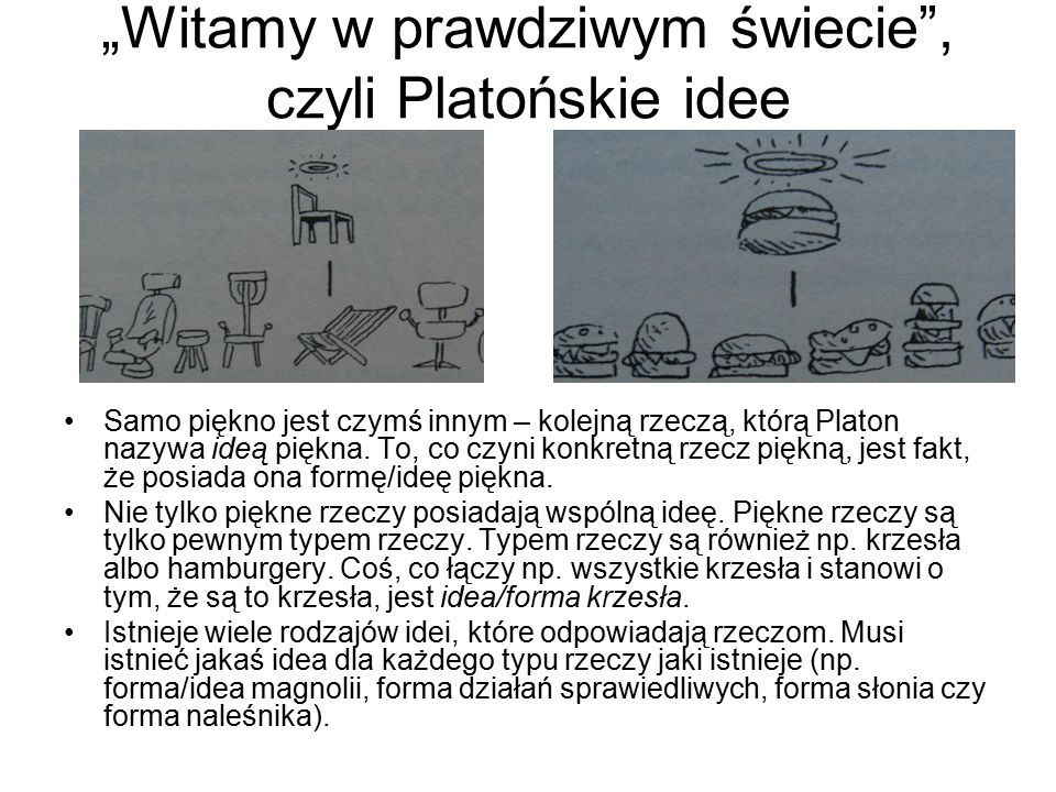 """""""Witamy w prawdziwym świecie , czyli Platońskie idee"""