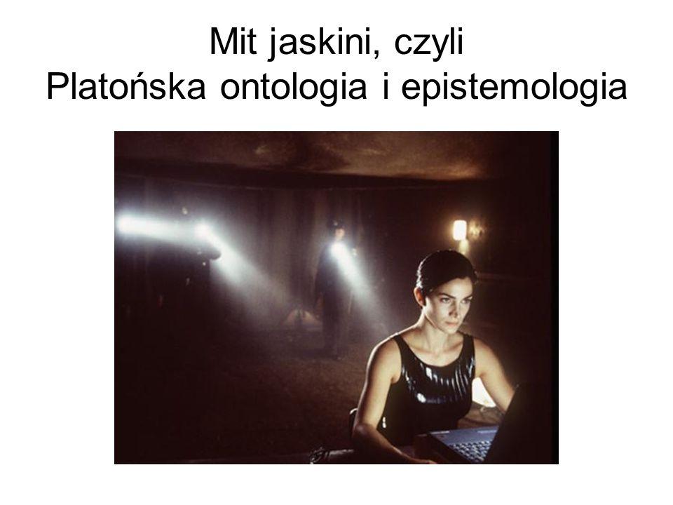 Mit jaskini, czyli Platońska ontologia i epistemologia