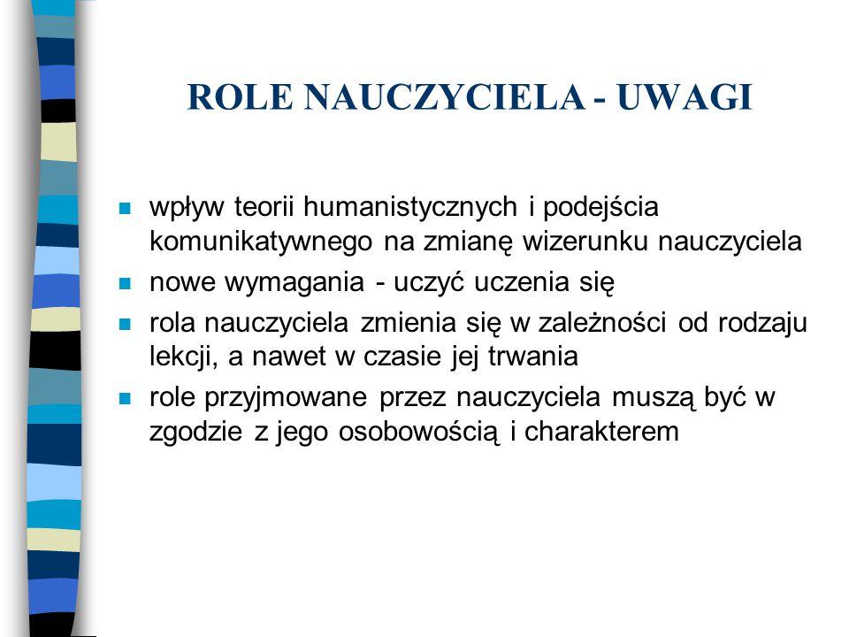 ROLE NAUCZYCIELA - UWAGI