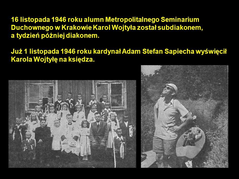 16 listopada 1946 roku alumn Metropolitalnego Seminarium Duchownego w Krakowie Karol Wojtyła został subdiakonem,