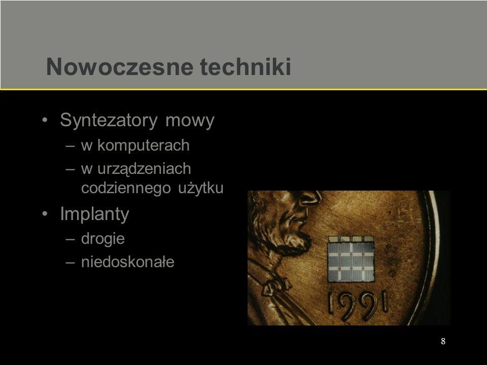 Nowoczesne techniki Syntezatory mowy Implanty w komputerach