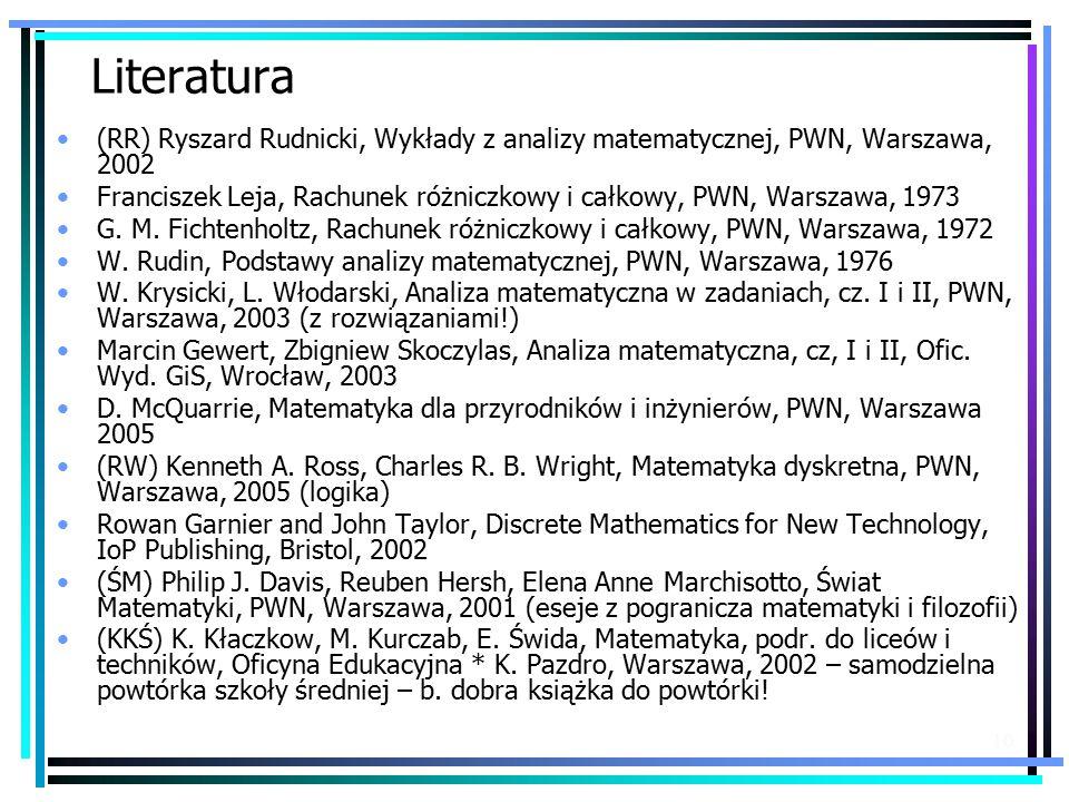 Literatura (RR) Ryszard Rudnicki, Wykłady z analizy matematycznej, PWN, Warszawa, 2002.