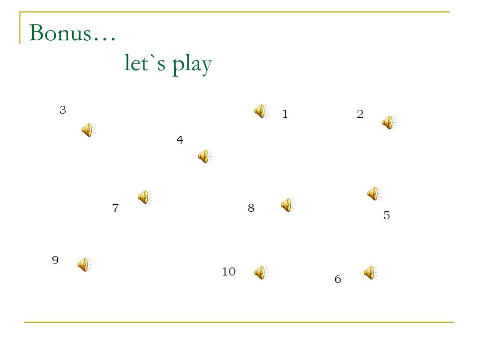 Bonus… let`s play 3 1 2 4 7 8 5 9 10 6