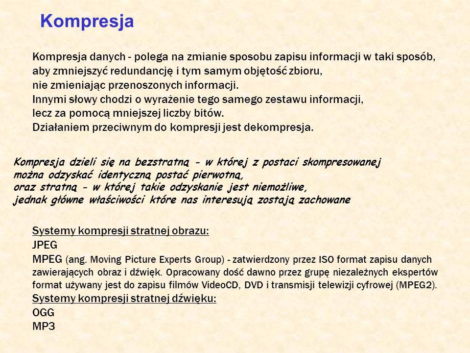 Kompresja Kompresja danych - polega na zmianie sposobu zapisu informacji w taki sposób, aby zmniejszyć redundancję i tym samym objętość zbioru,