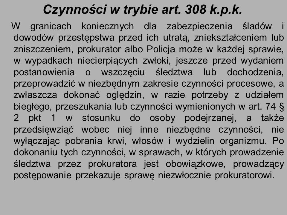 Czynności w trybie art. 308 k.p.k.
