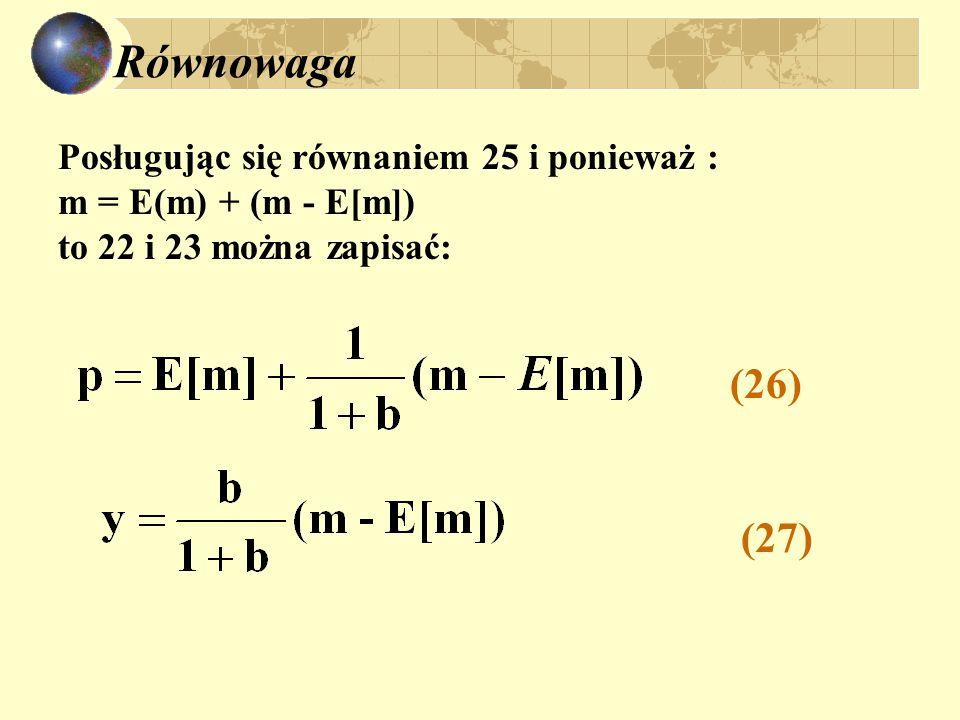 Równowaga (26) (27) Posługując się równaniem 25 i ponieważ :