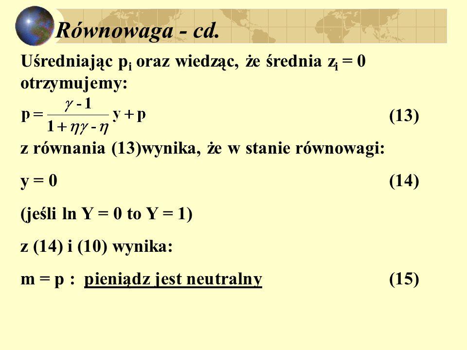 Równowaga - cd. Uśredniając pi oraz wiedząc, że średnia zi = 0 otrzymujemy: (13) z równania (13)wynika, że w stanie równowagi: