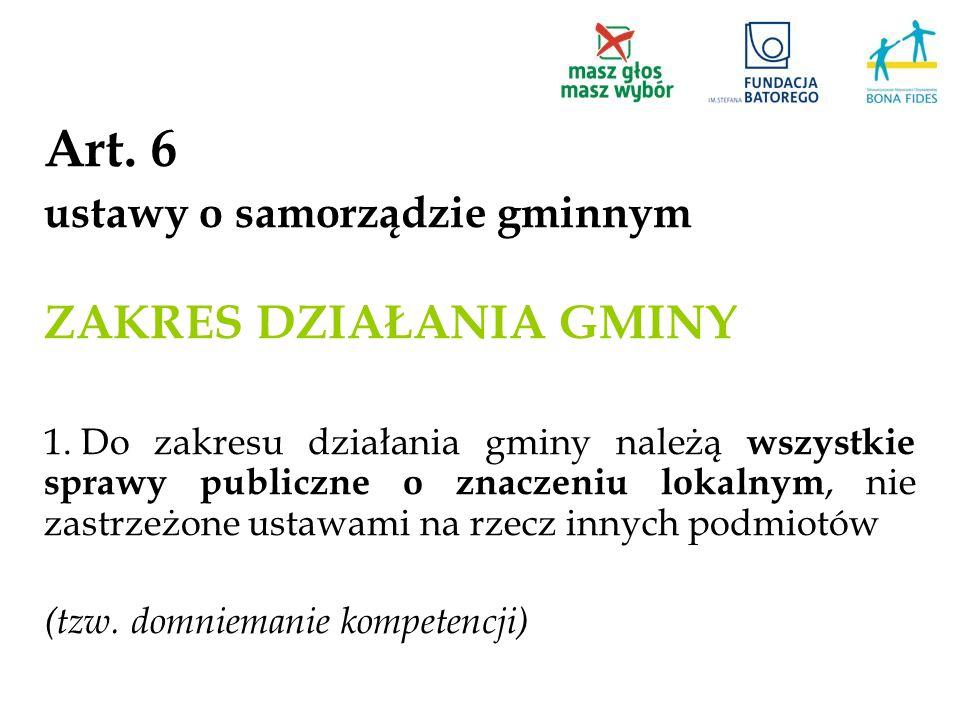 Art. 6 ZAKRES DZIAŁANIA GMINY ustawy o samorządzie gminnym