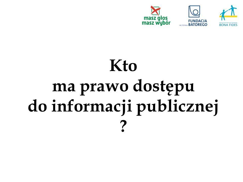 Kto ma prawo dostępu do informacji publicznej