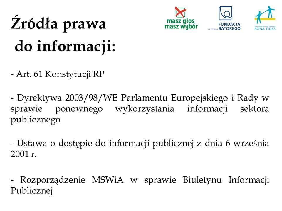 Źródła prawa do informacji: - Art. 61 Konstytucji RP