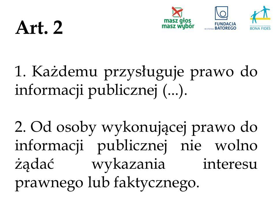 Art. 2 1. Każdemu przysługuje prawo do informacji publicznej (...).
