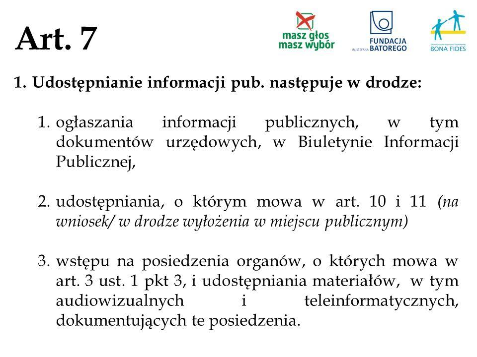 Art. 7 Udostępnianie informacji pub. następuje w drodze: