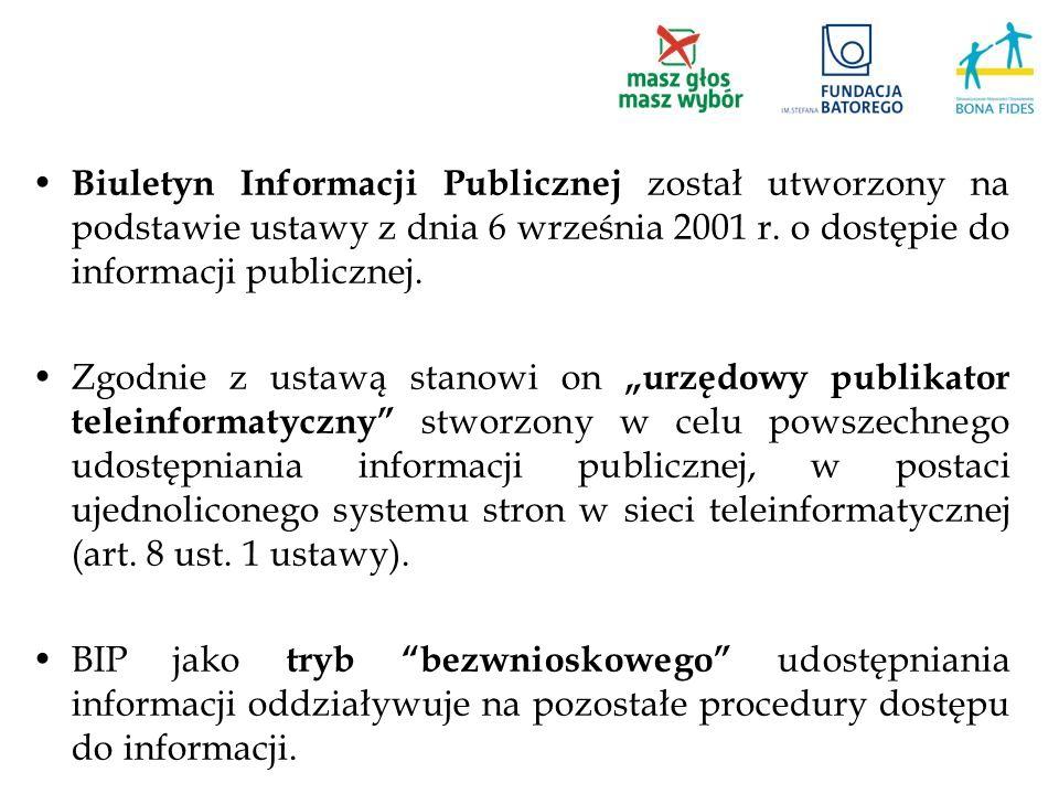 Biuletyn Informacji Publicznej został utworzony na podstawie ustawy z dnia 6 września 2001 r. o dostępie do informacji publicznej.