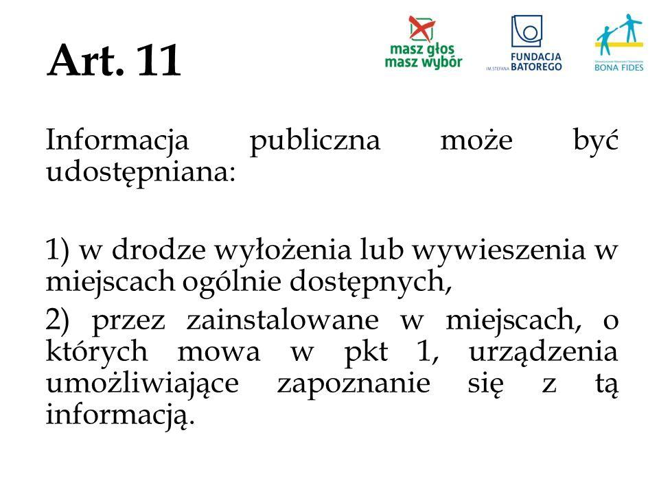 Art. 11 Informacja publiczna może być udostępniana:
