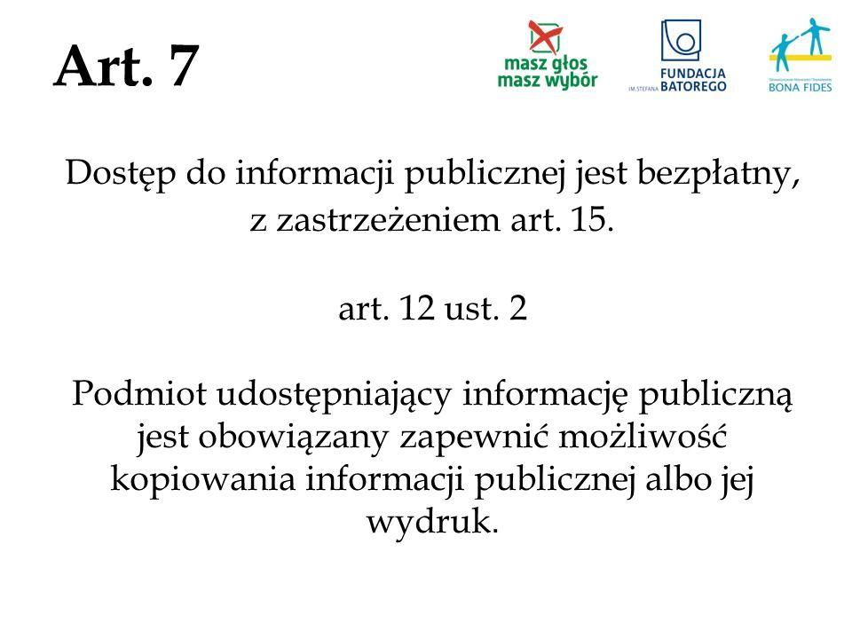 Dostęp do informacji publicznej jest bezpłatny,
