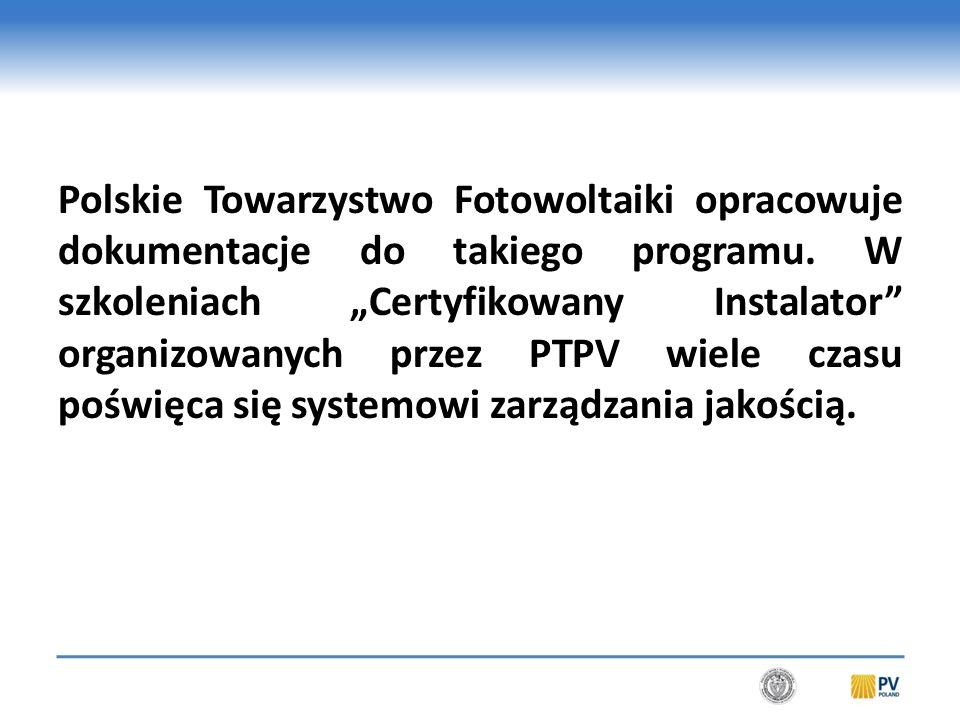 Niezbędne jest przetestowanie procedur inwestycyjnych, prawnych, ekonomicznych, społecznych i technicznych, związanych z warunkami inwestowania i działania systemów PV.