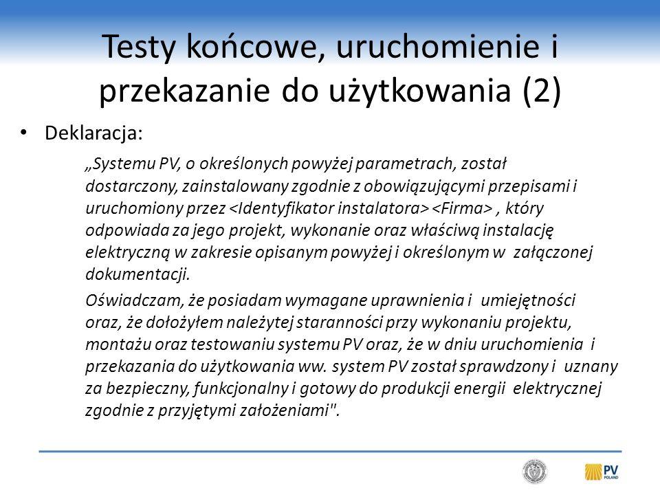 Gwarancja i serwis Gwarancja zapewnieniem Klienta o wsparciu w przypadku jakichkolwiek problemów z systemem PV.