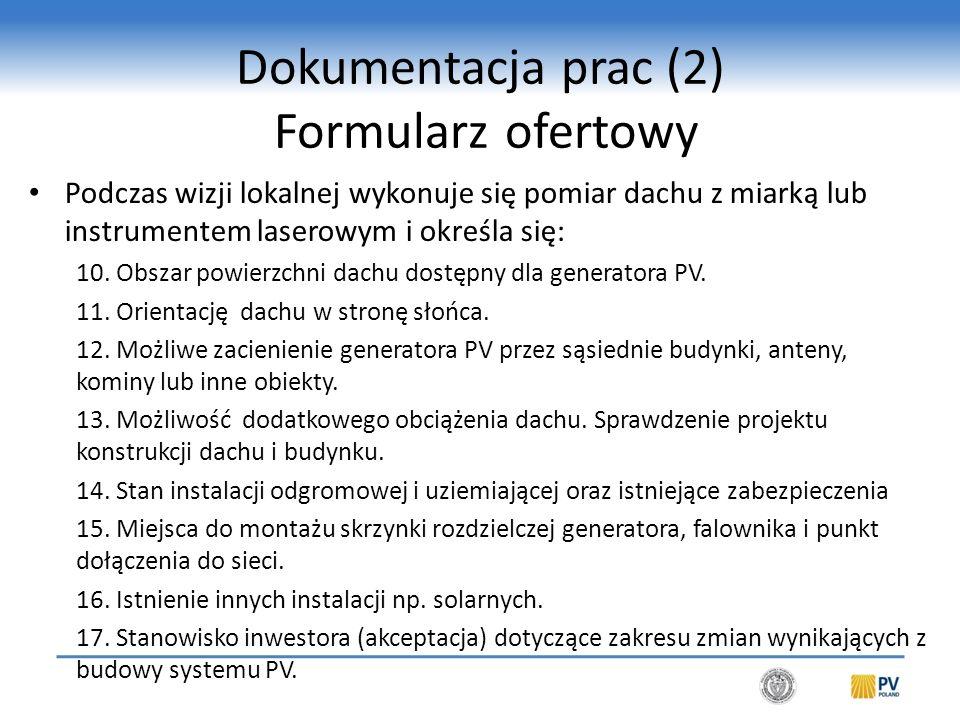 Dokumentacja prac (3) Oferta przygotowana na podstawie formularza ofertowego oraz wizji lokalnej. Certyfikat weryfikujący system PV: