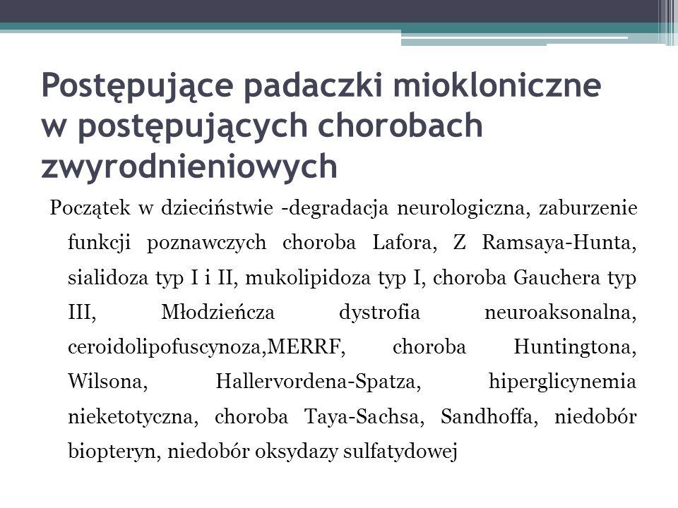 Postępujące padaczki miokloniczne w postępujących chorobach zwyrodnieniowych