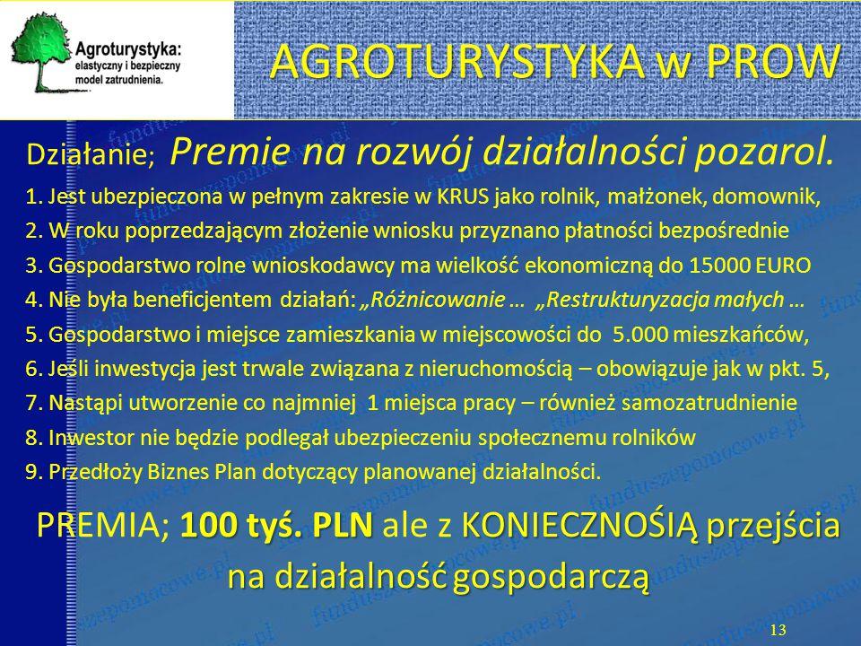 AGROTURYSTYKA w PROW Działanie; Premie na rozwój działalności pozarol.