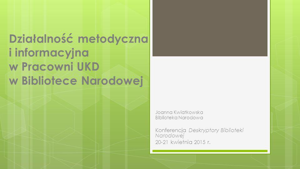 Działalność metodyczna i informacyjna w Pracowni UKD w Bibliotece Narodowej