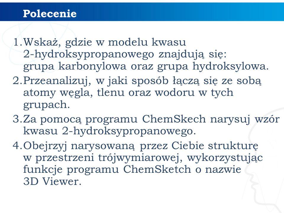 Polecenie Wskaż, gdzie w modelu kwasu 2-hydroksypropanowego znajdują się: grupa karbonylowa oraz grupa hydroksylowa.