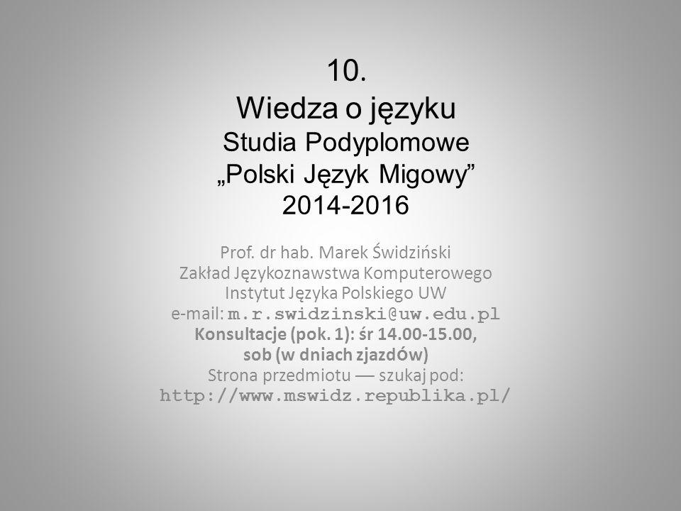 """10. Wiedza o języku Studia Podyplomowe """"Polski Język Migowy 2014-2016"""