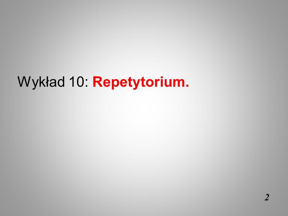 Wykład 10: Repetytorium. 2
