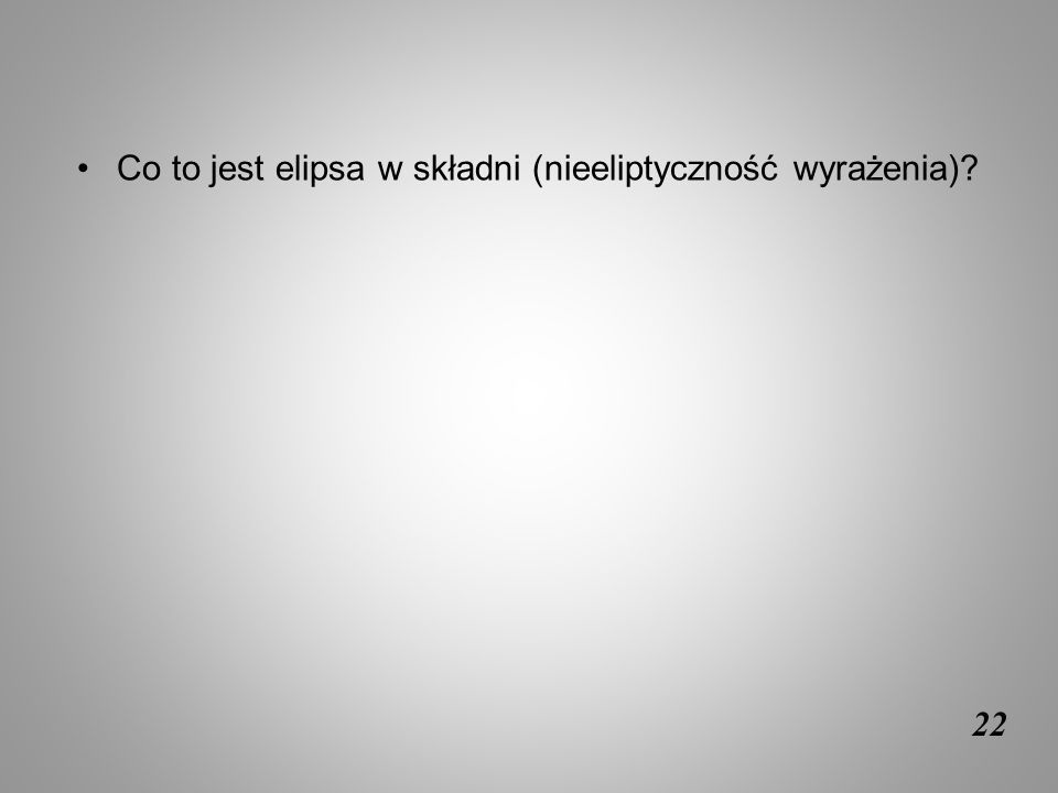 Co to jest elipsa w składni (nieeliptyczność wyrażenia)