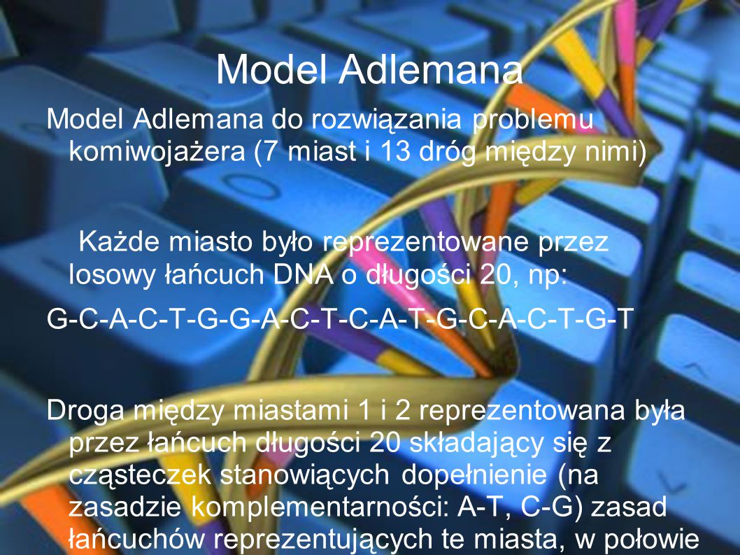 Model Adlemana Model Adlemana do rozwiązania problemu komiwojażera (7 miast i 13 dróg między nimi)