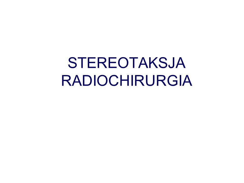 STEREOTAKSJA RADIOCHIRURGIA
