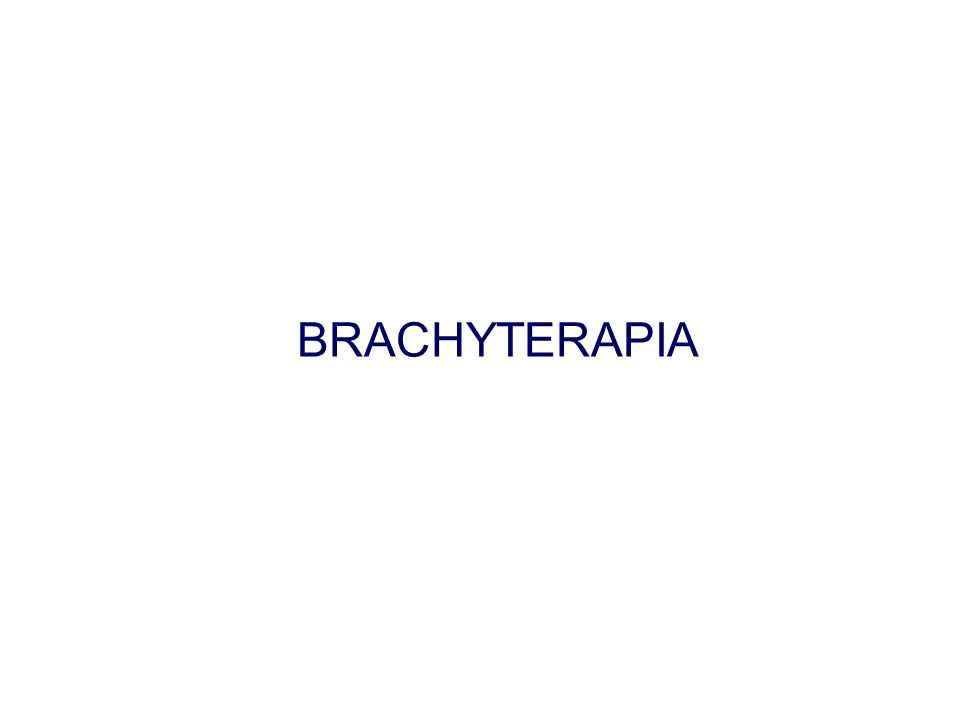 BRACHYTERAPIA