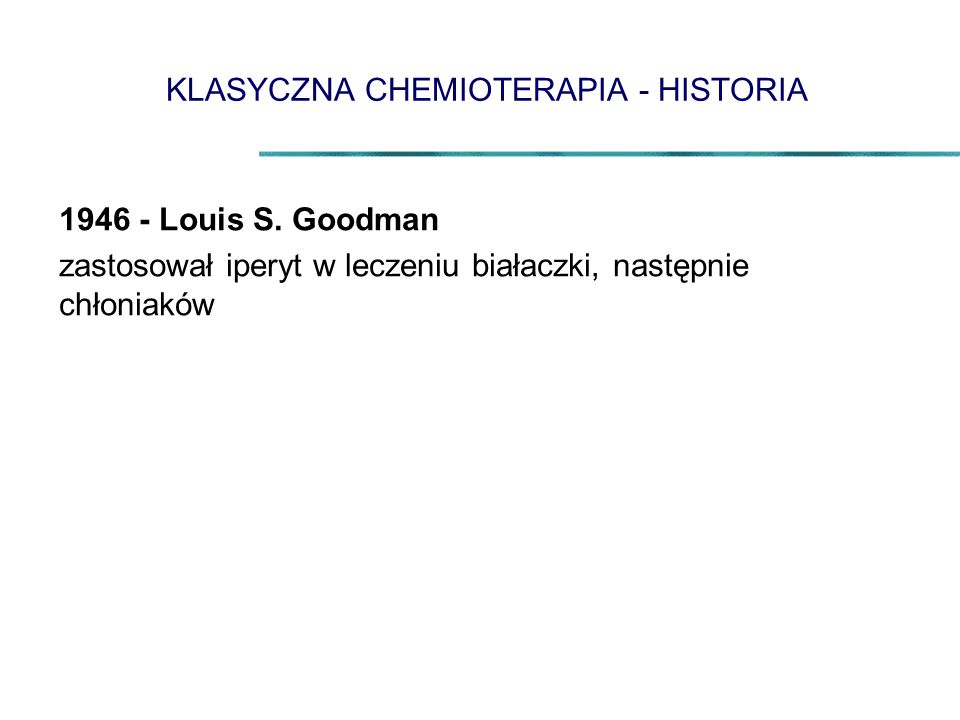 KLASYCZNA CHEMIOTERAPIA - HISTORIA