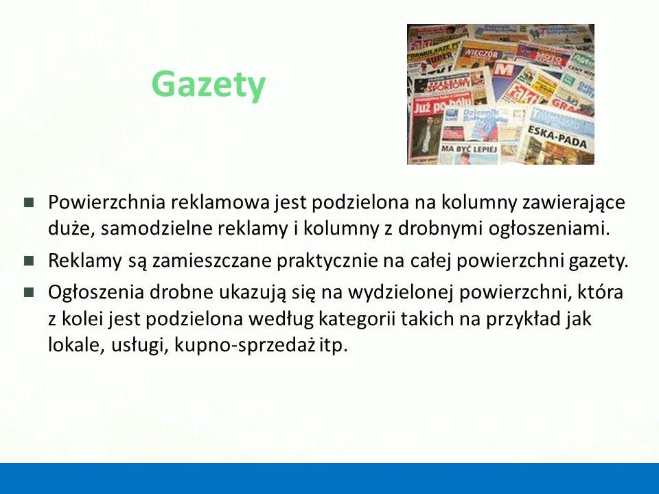 Gazety Powierzchnia reklamowa jest podzielona na kolumny zawierające duże, samodzielne reklamy i kolumny z drobnymi ogłoszeniami.