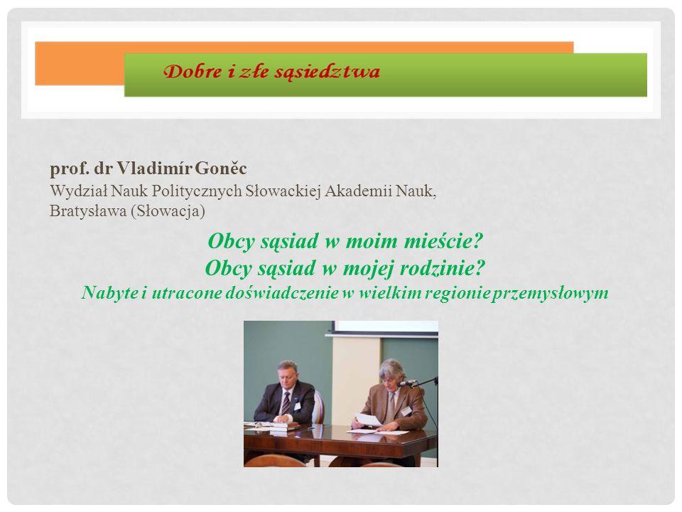 prof. dr Vladimír Goněc Wydział Nauk Politycznych Słowackiej Akademii Nauk, Bratysława (Słowacja)
