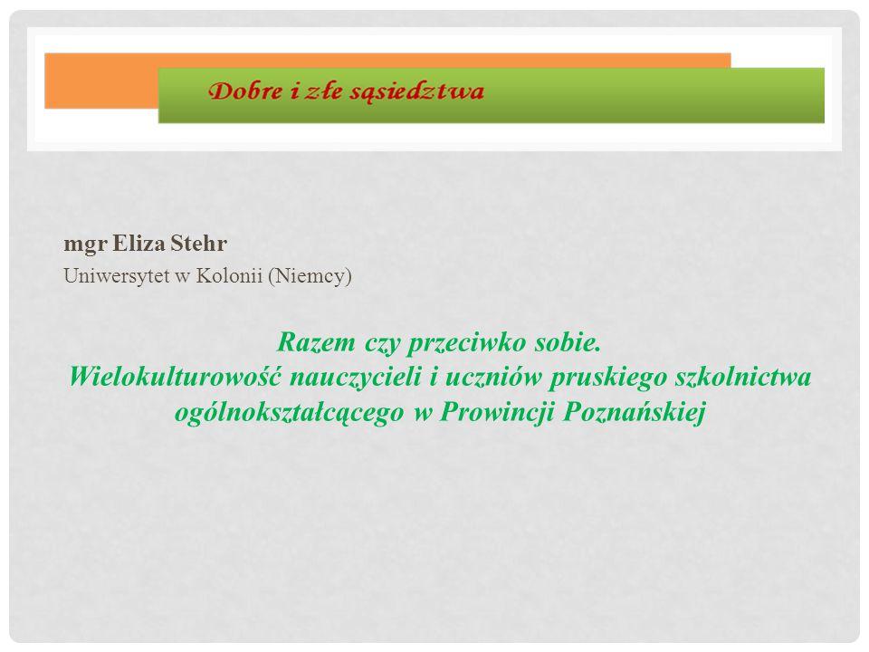 mgr Eliza Stehr Uniwersytet w Kolonii (Niemcy)
