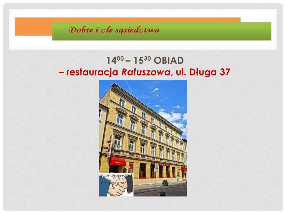 1400 – 1530 OBIAD – restauracja Ratuszowa, ul. Długa 37