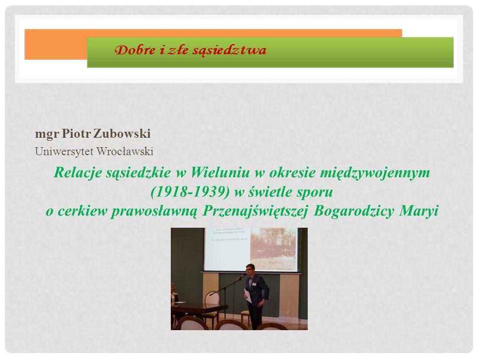mgr Piotr Zubowski Uniwersytet Wrocławski.