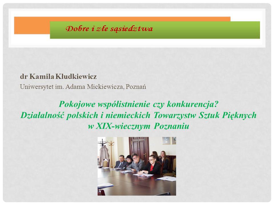 dr Kamila Kłudkiewicz Uniwersytet im. Adama Mickiewicza, Poznań