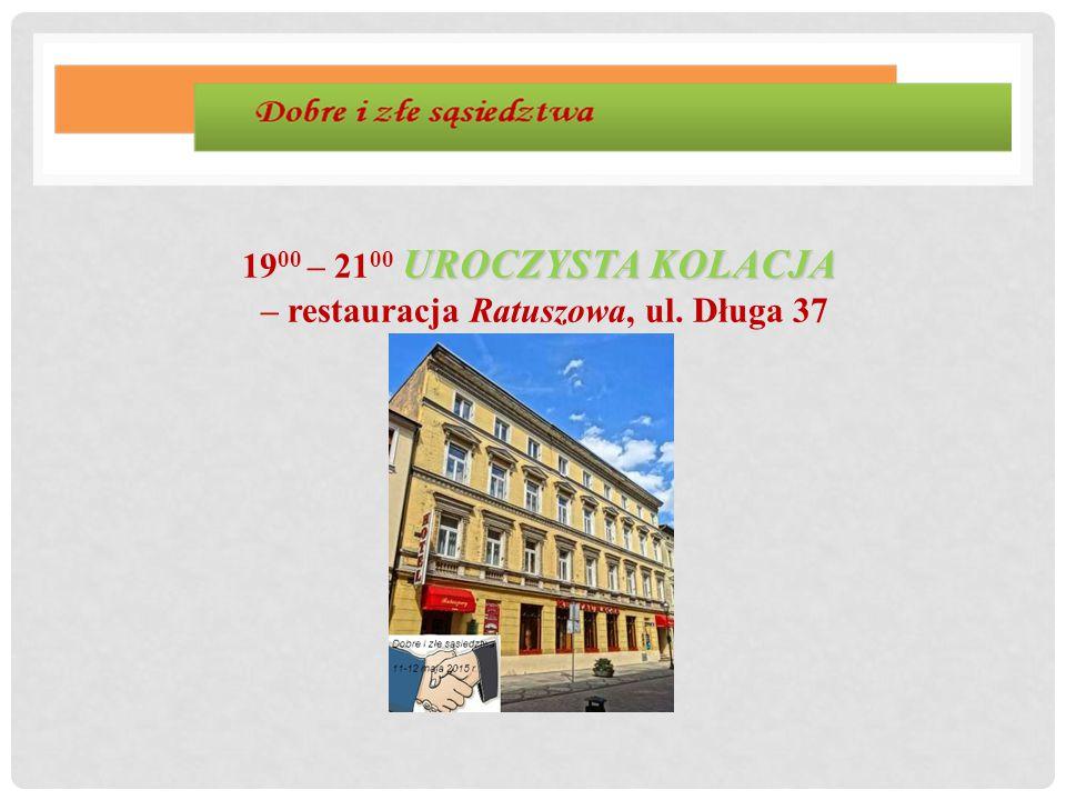1900 – 2100 UROCZYSTA KOLACJA – restauracja Ratuszowa, ul. Długa 37